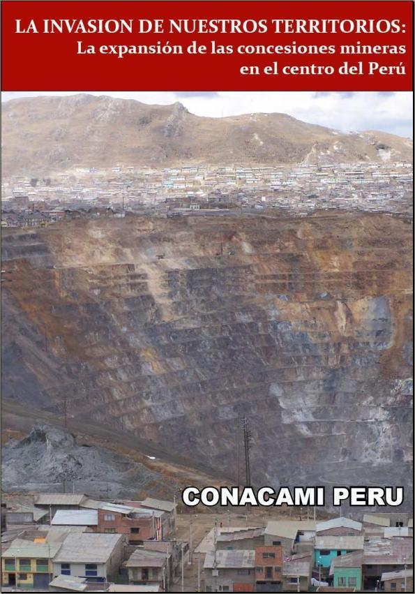 LA INVASION DE NUESTROS TERRITORIOS: La expansión de las concesiones mineras en el centro del Perú